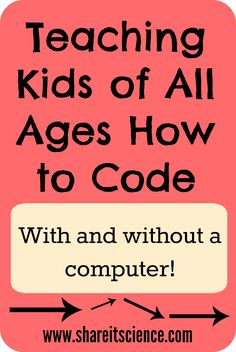 Share it! Science News : Teaching Kids of All Ages How to Code Teaching Computers, Teaching Technology, Teaching Science, Science For Kids, Educational Technology, Learning Activities, Kids Learning, Teaching Resources, Science News