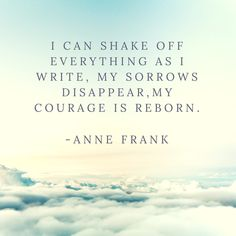 Love this quote from Anne Frank. This is totally related to my new blog post all about the purpose of journal writing.