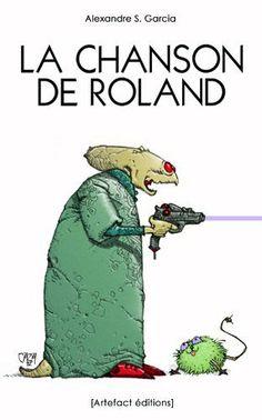 ???????  La chanson de Roland (French Edition) by Alexandre S. Garcia. $1.19. Author: Alexandre S. Garcia. Publisher: Artefact éditions; 1 edition (November 3, 2012). 61 pages