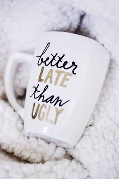 Better Late Than Ugly mug / better late than by ivoryandcompany