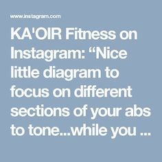 "KA'OIR Fitness on Instagram: ""Nice little diagram to focus on different sections of your abs to tone...while you burn the fat wearing your #KaoirWaistEraser and…"""
