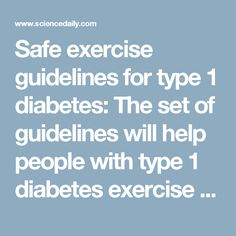 Safe exercise guidelines for type 1 diabetes: The set of guidelines will help people with type 1 diabetes exercise safely to avoid fluctuations in blood sugar -- ScienceDaily