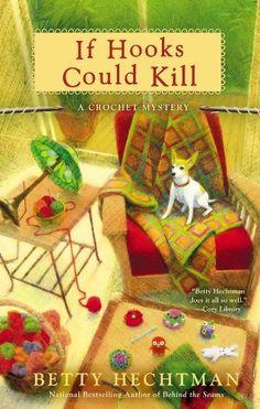 If Hooks Could Kill (A CROCHET MYSTERY) by Betty Hechtman, http://www.amazon.com/dp/B008EXK1N6/ref=cm_sw_r_pi_dp_lan9qb0TQSXZJ