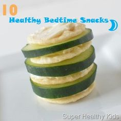 Healthy Snacks  http://www.superhealthykids.com/healthy-kids-recipes/10-quick-and-healthy-bedtime-snacks.php#