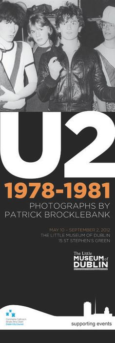 U2 1978-1981 Photography Exhibition by Patrick Brocklebank at The Little Museum of Dublin. #civicmedia2012
