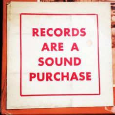 """Records Are A Sound Purchase"""