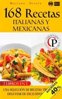 168 Recetas italianas y mexicanas de Mariano Orzola