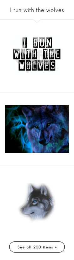 I run with the wolves by shelbyvengeance on Polyvore featuring quotes, words, text, twilight, backgrounds, phrase, saying, animals, wolves and wallpaper