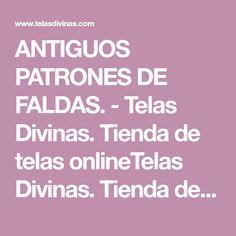 ANTIGUOS PATRONES DE FALDAS. - Telas Divinas. Tienda de telas onlineTelas Divinas. Tienda de telas online