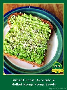 Wheat Toast, Avocado and Hulled Hemp Seed Seeds go great together