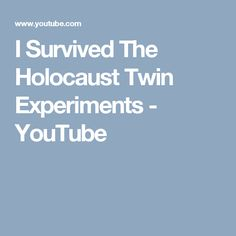 I Survived The Holocaust Twin Experiments - YouTube