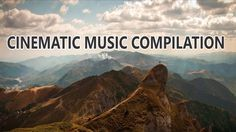 CINEMATIC AMBIENT MUSIC MIX COMPILATION