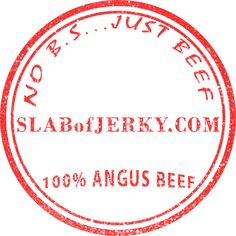 Home of the $4 slab of Jerky.  100% Angus Beef.