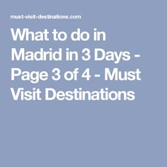 What to do in Madrid in 3 Days - Page 3 of 4 - Must Visit Destinations