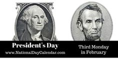 PRESIDENTS DAY Presidents Day is a federal holiday which, in the United States, is celebrated on the third Monday of February. This day is set aside, by more and more of America's population, to ho...