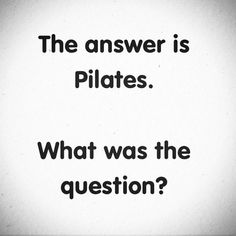 #Pilates is pretty much my answer to any question. #pilatesistheanswer #pilatesworks #lovepilates #feelbetter #lookgood #strong #fit #flexible #moveyourspine #loveyourbody  by sianmarshallpilates Pilates Logo, Studio Pilates, Pilates Workout, Exercise, Yoga Movement, Fitness Quotes, Fit Quotes, Fitness Motivation, Motivational Quotes