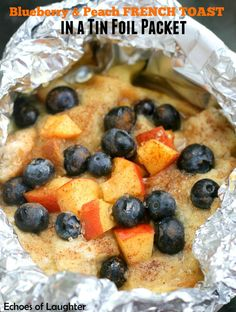 Blueberry & Peach French Toast In A Tin Foil Packet