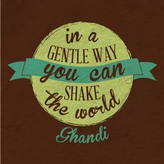Ghandi Quotes by Viviana Werner, via Behance