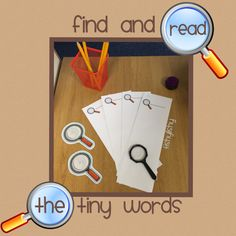Phase 3 high frequency words on magnifying glasses. Hidden around the room. Children record and read them.