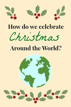 Christmas Around the World- Christmas traditions from 20 different countries, including crafts, recipes, and more! This is the perfect starting point for a unit on Christmas around the world. Around The World Theme, Celebration Around The World, Holidays Around The World, Around The Worlds, Preschool Christmas, Christmas Crafts For Kids, Christmas Projects, Christmas Holidays, Xmas