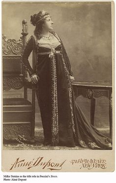 Milka Ternina as Tosca for the 1901 premiere at the Metropolitan Opera