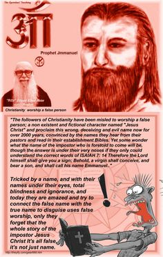 """Christianity worship a false person  """"The followers of Christianity have been misled to worship a false person; a non existent and fictional character named """"Jesus Christ"""" and proclaim this wrong, deceiving and evil name now for over 2000 years, convinced by the names they hear from their pastors and read in their establishment Bibles. Yet some wonder what the name of the impostor who is foretold to come will be, though the answer is under their very noses if they only could understand the…"""