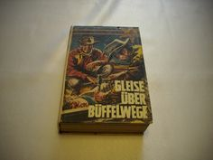 241) 4 von 6 Westernromane von G.f. Barner Teil 1: Gleise über Büffelwege, Preis 5€