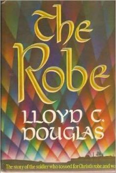 1953 -- An imaginative pivot off Christ's crucifixion, The Robe by Lloyd C. Douglas is the tale of a Roman g... - Provided by Good Housekeeping