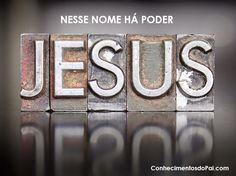 Nesse Nome Há Poder - JESUS