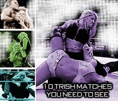 10 Trish matches you need to see
