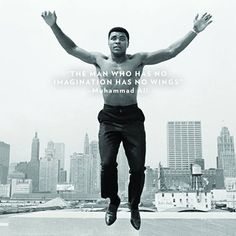 The man who has no imagination has no wings  #MuhammadAli. The Champion and the Greatest. #share :)