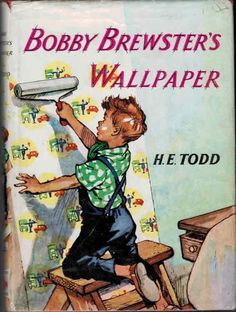 Bobby Brewster's Wallpaper by H E Todd - read all the Bobby Brewster books :)
