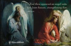"""And there appeared an angel unto him from heaven, strengthening him."" - Luke 22:43 - BYU Art Museum's magnificent paintings of Christ. (Left: by Frans Schwartz - Right: by Carl Bloch)"