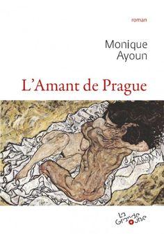 L'amant de Prague est un roman de Monique Ayoun publié aux éditions de La Grande Ourse. Une critique de Denis Arnoud pour L'Ivre de Lire !