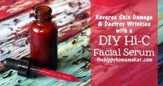 Reverse Skin Damage & Destroy Wrinkles with a DIY Hi-C Facial Serum