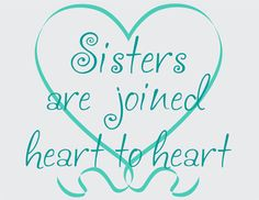 sister christmas quotes | Sisters Joined by Heart Vinyl Wall Graphic