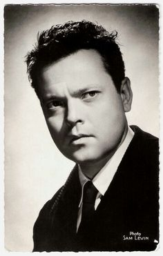 Orson Welles: Such a handsome man, brilliant too.