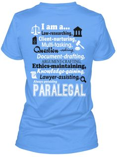 I am a Paralegal T-Shirt!  This is Hard-core!