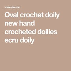 Oval crochet doily new hand crocheted doilies ecru doily