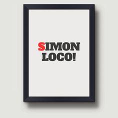 SIMON LOCO = para afirmar que algo es verdadero a un amigo / Haciendo una lista de palabras que se escuchan frecuentemente solo en el Ecuador. Idea y recopilación de Rodolfo Kronfle Por: disaikner / Damián Vásquez / Plataforma gráfica: Notegraphy