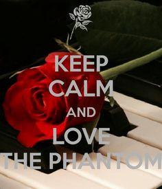 Keep calm & love the Phantom of the Opera