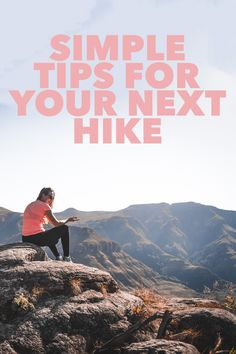 Make your next hike an epic adventure with these easy tips. #hiking #tips #camping #adventure #cloudline