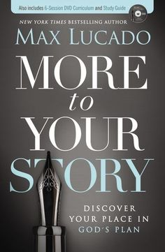 9780718031336, More to Your Story : Discover Your Place in God's Plan, Max Lucado