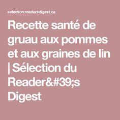 Recette santé de gruau aux pommes et aux graines de lin | Sélection du Reader's Digest