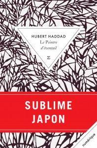 Le peintre d'éventail-Hubert Haddad  Un paradis ravagé par la catastrophe de Fukushima.