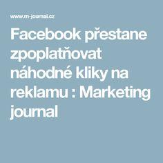 Facebook přestane zpoplatňovat náhodné kliky na reklamu : Marketing journal