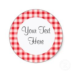 This Red Gingham Sticker is perfect for labeling Canning Jar's or use as a package seal. Customize with your own text.