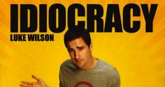 10 Things 'Idiocracy' Predicted Would Happen, and Sadly Already Have..... GREAT movie!!!