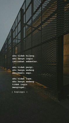 Quotes Rindu, Quotes Lucu, Cinta Quotes, Quotes Galau, Message Quotes, Story Quotes, Reminder Quotes, Tumblr Quotes, Text Quotes