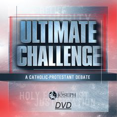 The Ultimate Challenge: A Catholic-Protestant Debate (DVD)